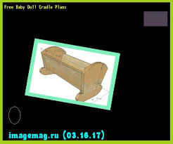 Free Wooden Baby Doll Cradle Plans by Free Baby Doll Cradle Plans 102707 The Best Image Search