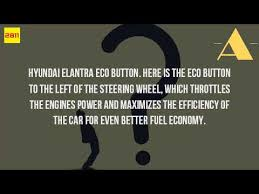 2013 hyundai elantra eco mode what is the eco button on a hyundai elantra