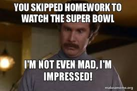 Im Mad At You Meme - i and m super bowl meme and best of the funny meme