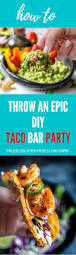 you u0027re gonna want these tips and recipes for your next diy taco