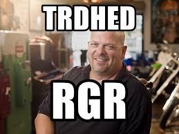 Rick Harrison Meme Generator - trdhed rgr rick harrison pawn stars meme generator