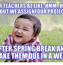 Memes About Teachers - 25 best memes about teachers spring break teachers spring