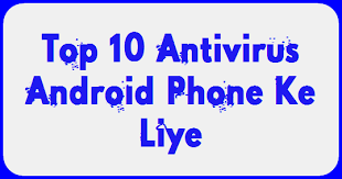 best antivirus for android phone top 10 best antivirus android phone ke liye hindimegyan