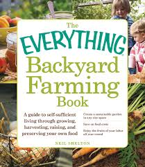 the everything backyard farming book book by neil shelton