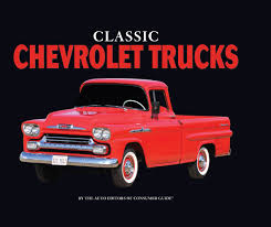 Classic Chevrolet Trucks Pictures - classic chevrolet trucks auto editors of consumer guide editors