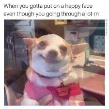 Happy Meme Face - dopl3r com memes when you gotta put on a happy face even though
