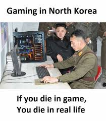 North Korean Memes - dopl3r com memes gaming in north korea 750 if you die in game