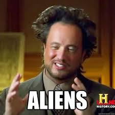 Aliens Picture Meme - aliens alien meme quickmeme