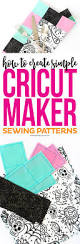 how to create a simple cricut maker sewing pattern printable crush