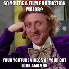 Meme Youtube Videos - so you re a film production major your youtube videos of your cat