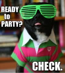 Funny Party Memes - funniestmemes com funny memes ready to party check via