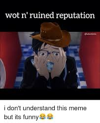 Wot Meme - wot n ruined reputation ighusbandsorice i don t understand this