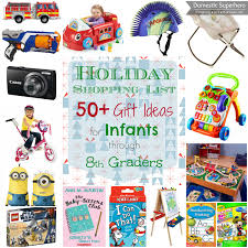 holiday shopping list 50 gift ideas for infants through 8th