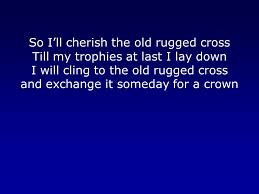 The Old Rugged The Old Rugged Cross On A Hill Far Away Stood An Old Rugged Cross
