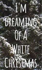 i m dreaming of a i m dreaming of a white christmas pictures photos and images for