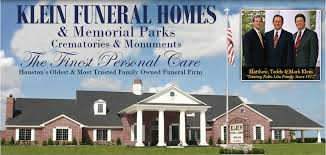 funeral homes in houston klein funeral homes and memorial parks tomball tx