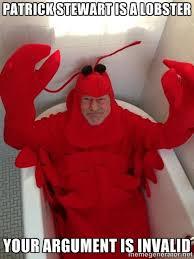 Patrick Stewart Meme Generator - patrick stewart is a lobster know your meme