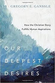 our deepest desires how the christian story fulfills human