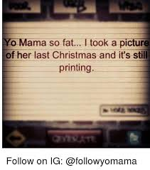 Last Christmas Meme - yo mama so fat i took a picture of her last christmas and it s