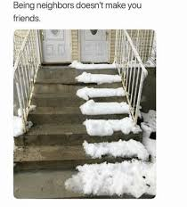 Meme Generator Winter Is Coming - being neighbors doesn t make you friends friends meme on me me