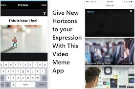 Video Memes App - give new horizons to your expression with this video meme app