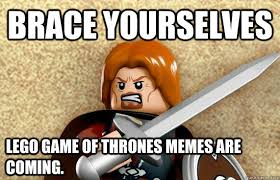 Funny Lego Memes - brace yourselves lego game of thrones memes are coming lego