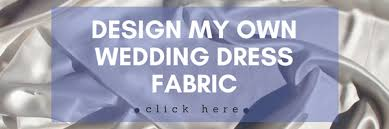 Design My Own Wedding Dress Bridal Lace Fabric U0026 More Your Complete Wedding Dress Material Guide