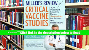 read miller s review of critical vaccine studies 400 important