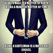 Gentleman Meme - funny memes being a male being a man being a gentleman late