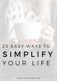 7 Apps To Help Organize Your Life by 25 Easy Ways To Simplify Your Life The Blissful Mind