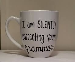 i am silently correcting your grammar funny mug mug for