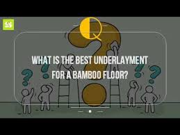 what is the best underlayment for a bamboo floor
