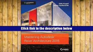 popular book mastering autodesk revit architecture 2015 autodesk