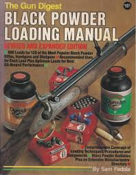 the gun digest black powder loading manual sam fadala