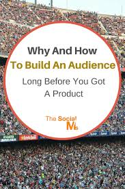 why and how to build an audience long before a product