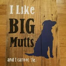 i like big mutts wall sign home decor big daddy biscuits