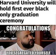 First Meme - dopl3r com memes harvard university will hold first ever black