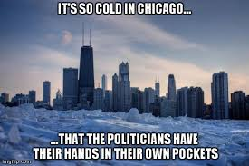 It S So Cold Meme - image tagged in it s so cold in chicago imgflip