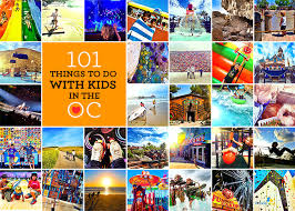 101 Best Kids And Teen by 101 Things To Do With Kids In Orange County