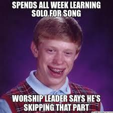 Solo Meme - worship leader memes worshipideas com