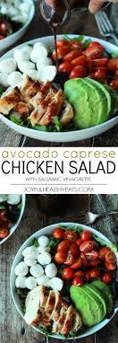 light and easy dinner avocado caprese chicken salad with balsamic vinaigrette recipe