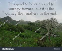 inspirational quote journey inspirational travel quote good have end stock photo 689872969