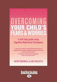 House Of Tiny Tearaways by Overcoming Your Child U0027s Fears And Worries A Self Help Guide Using