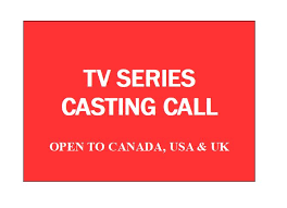 Seeking Tv Series Canada Tv Series Call Open To Talent In Canada Usa Uk
