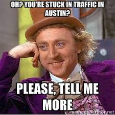 Traffic Meme - traffic meme mayor steve adler