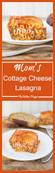 Lasagna Recipe Cottage Cheese by Mom U0027s Cottage Cheese Lasagna The Kitchen Magpie
