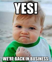 Baby Business Meme - yes we re back in business victory baby meme generator