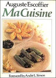 simon cuisine ma cuisine auguste escoffier andre l simon 9780600601043