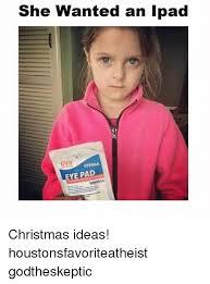 Ipad Meme - she wanted an ipad cvs eye pad christmas ideas