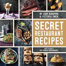 kosher cookbook secret restaurant recipes from the world s top kosher restaurants
